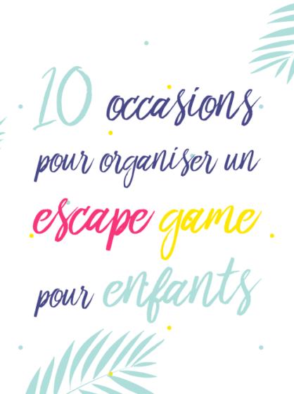 10 occasions pour organiser un escape game pour enfants