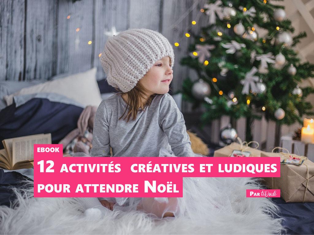 ebook 12 idées d'activités ludiques et créatives pour attendre Noël par tiDudi