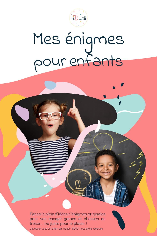 """ebook """"Mes énigmes pour enfants"""" par tiDudi : faites le plein d'idées d'énigmes pour vos escape games pour enfants et chasses au trésor"""