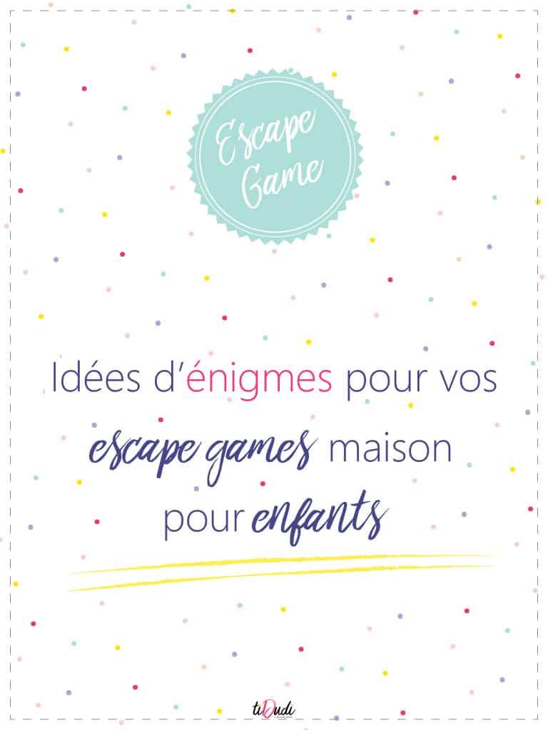 Idées d'énigmes escape game pour enfants. tiDudi