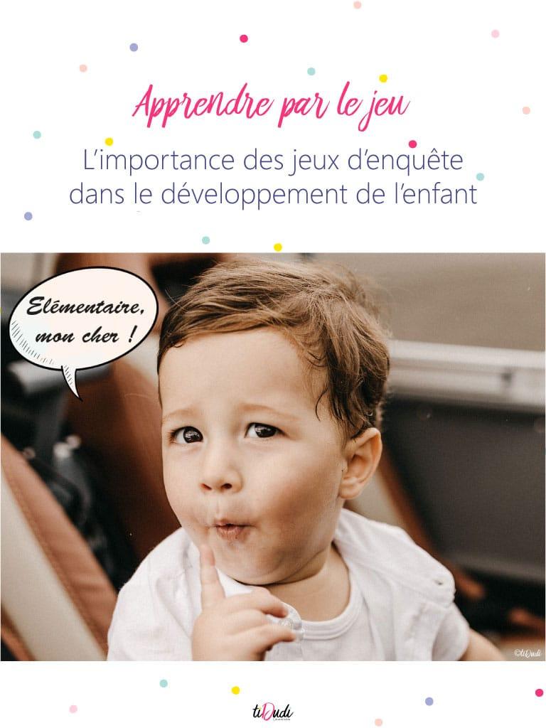 L'importance des jeux d'enquête dans le développement de l'enfant. tiDudi