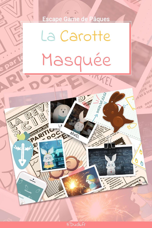 """Escape game de Pâques """"La Carotte Masquée"""" par tiDudi"""